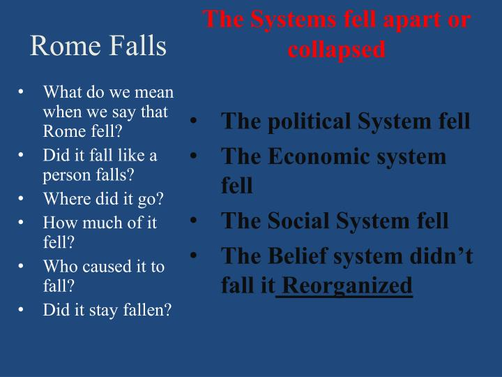 The Systems fell apart or collapsed