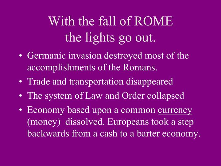 With the fall of ROME