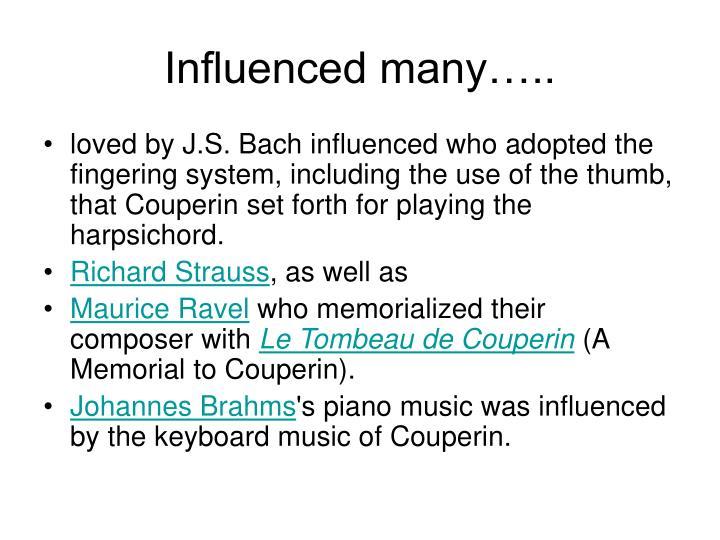 Influenced many…..
