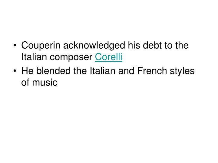 Couperin acknowledged his debt to the Italian composer