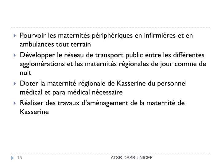 Pourvoir les maternités périphériques en infirmières et en ambulances tout terrain