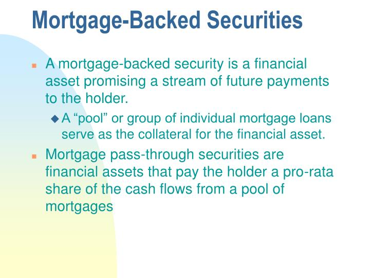Mortgage backed securities1