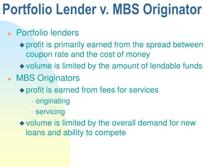 Portfolio Lender v. MBS Originator
