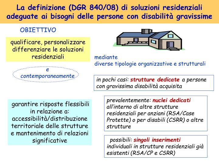 La definizione (DGR 840/08) di soluzioni residenziali adeguate ai bisogni delle persone con disabilità gravissime