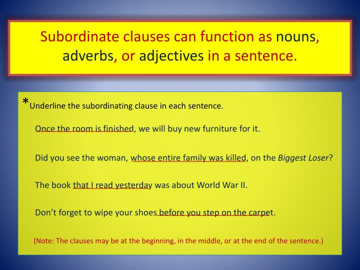 Subordinate clauses can function as