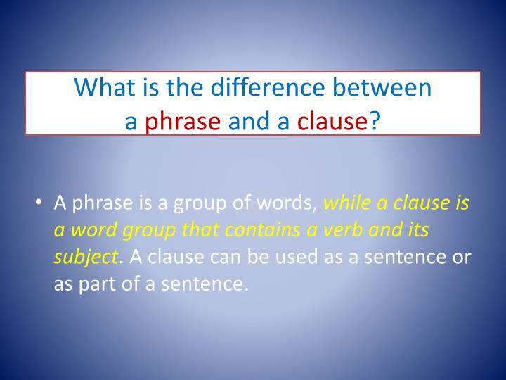 What is the difference between a phrase and a clause