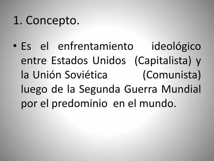 1. Concepto.