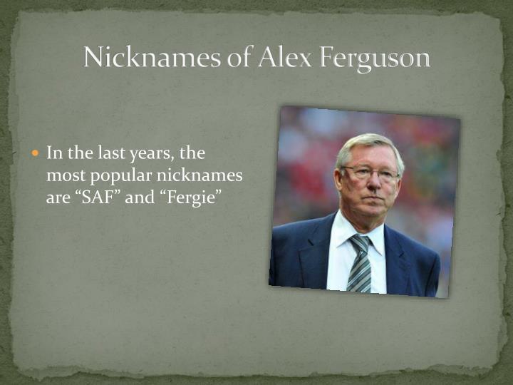 Nicknames of Alex Ferguson