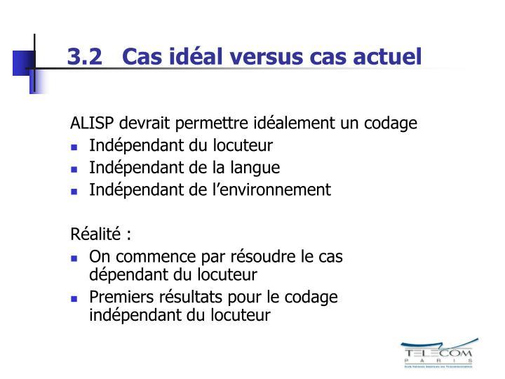 3.2   Cas idéal versus cas actuel