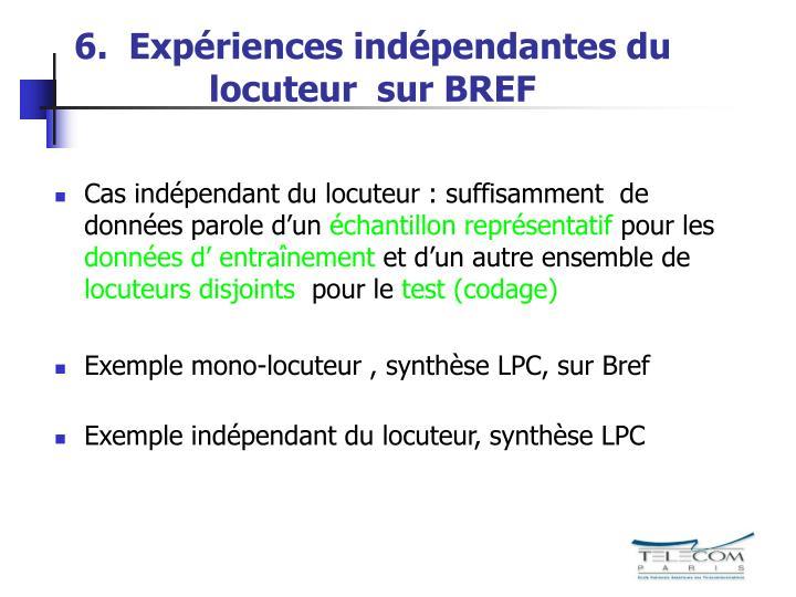 6.  Expériences indépendantes du