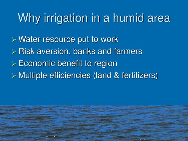 Why irrigation in a humid area