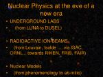 nuclear physics at the eve of a new era