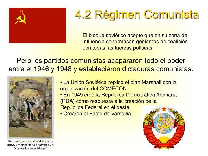 4.2 Régimen Comunista