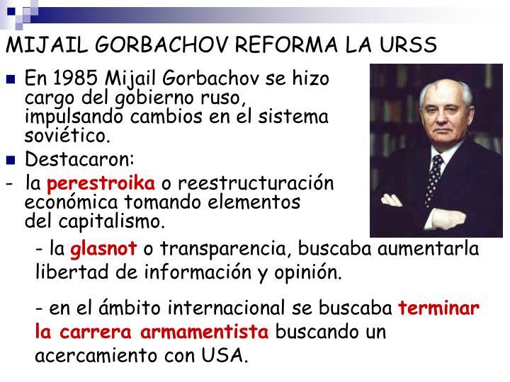 MIJAIL GORBACHOV REFORMA LA URSS