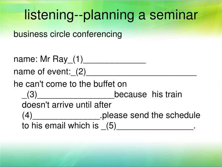 listening--planning a seminar