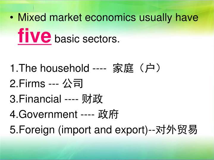 Mixed market economics usually have