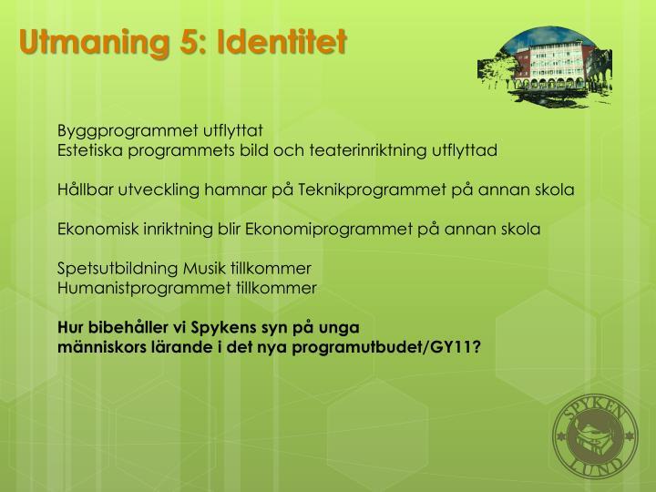 Utmaning 5: Identitet