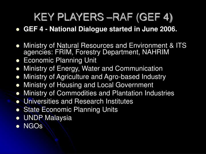 KEY PLAYERS –RAF (GEF 4)