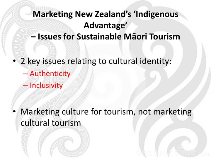 Marketing New Zealand's 'Indigenous Advantage'