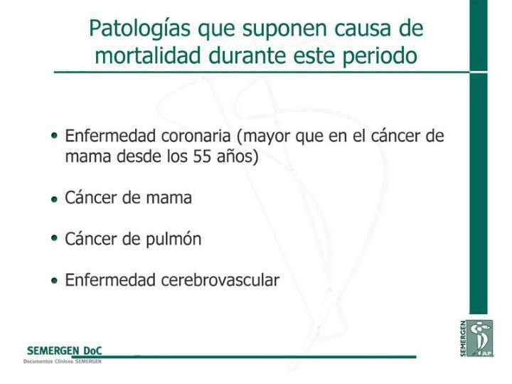 Patologías que suponen causa de mortalidad durante este periodo