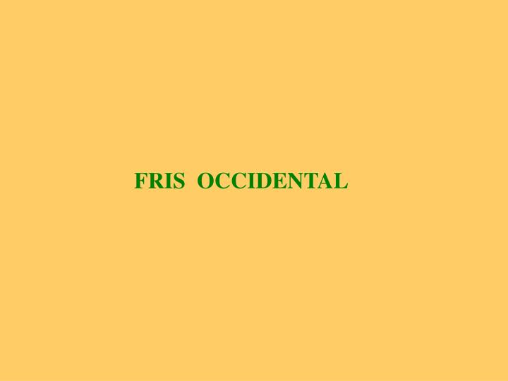 FRIS  OCCIDENTAL