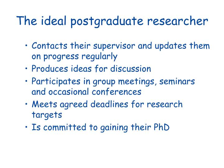 The ideal postgraduate researcher