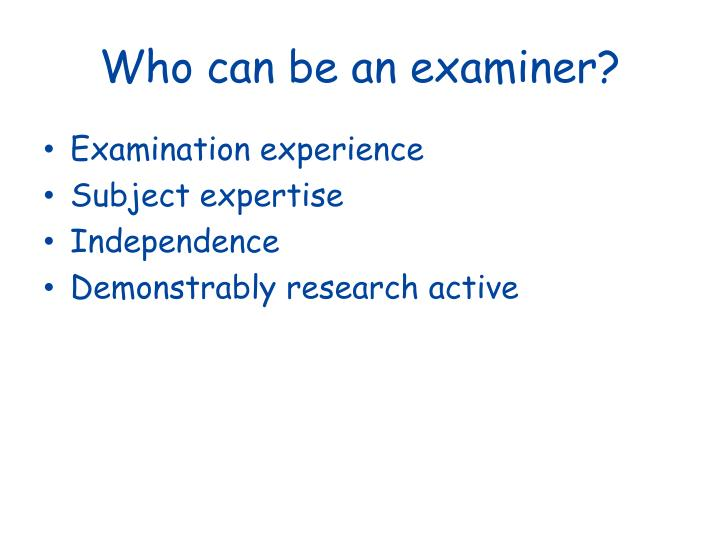 Who can be an examiner?
