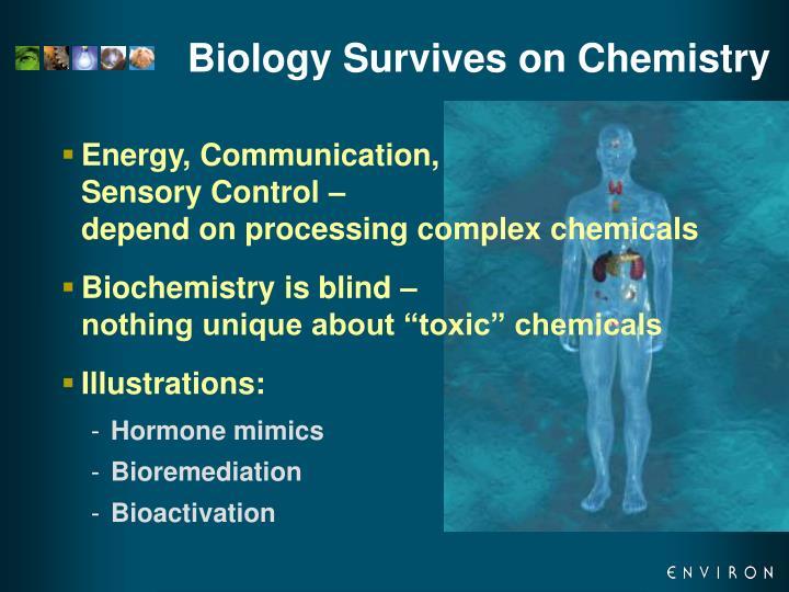 Biology Survives on Chemistry