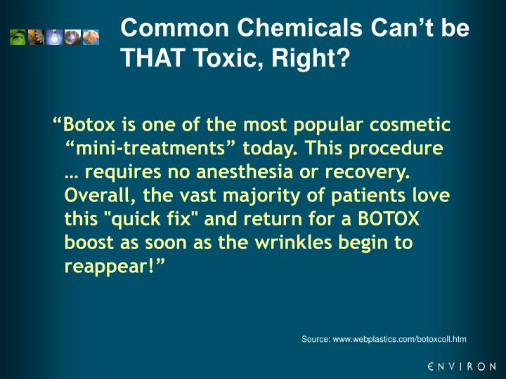 Common Chemicals Can't be THAT Toxic, Right?
