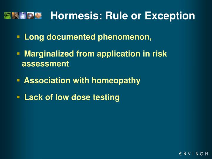 Hormesis: Rule or Exception