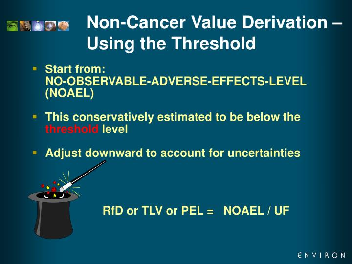Non-Cancer Value Derivation – Using the Threshold