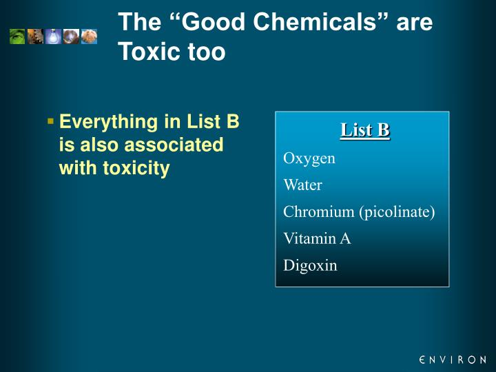 "The ""Good Chemicals"" are Toxic too"