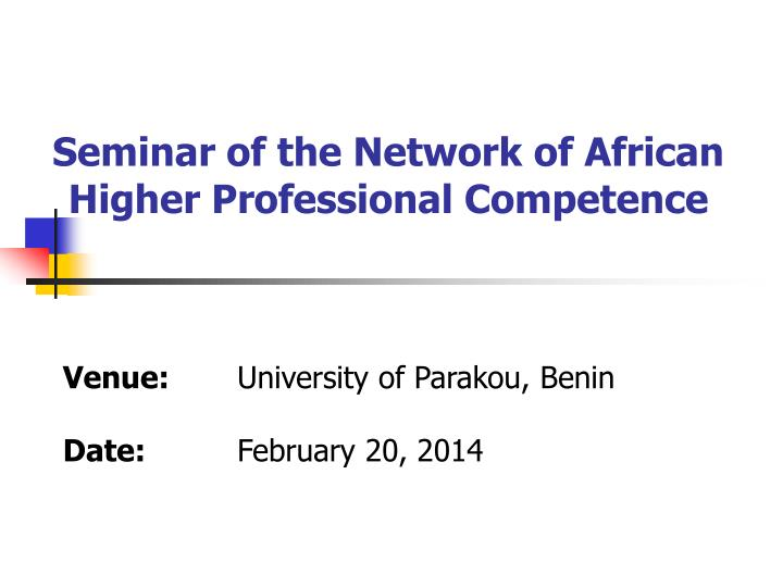 Seminar of the network of african higher professional competence