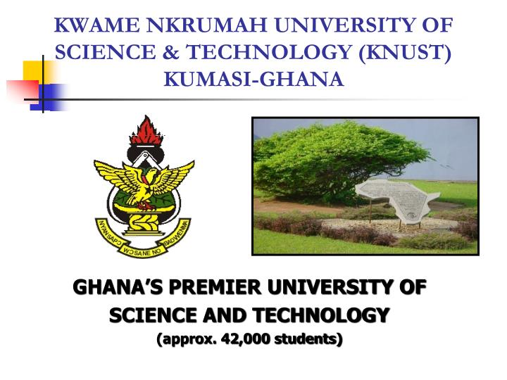 KWAME NKRUMAH UNIVERSITY OF SCIENCE & TECHNOLOGY (KNUST) KUMASI-GHANA