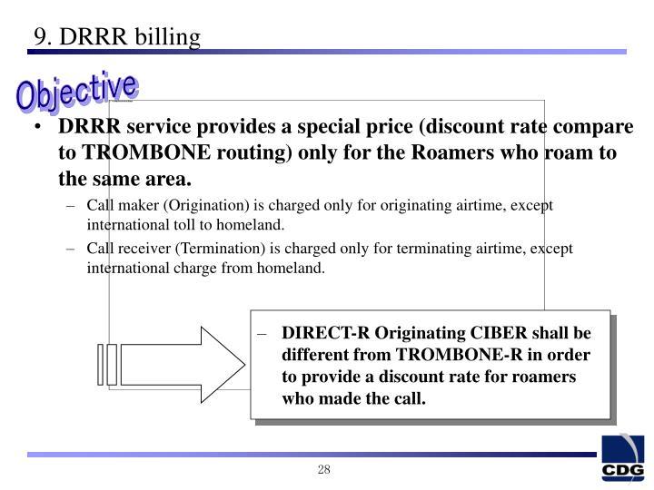 9. DRRR billing