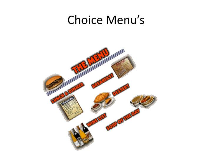 Choice Menu's
