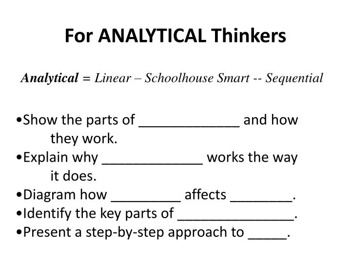 For ANALYTICAL Thinkers