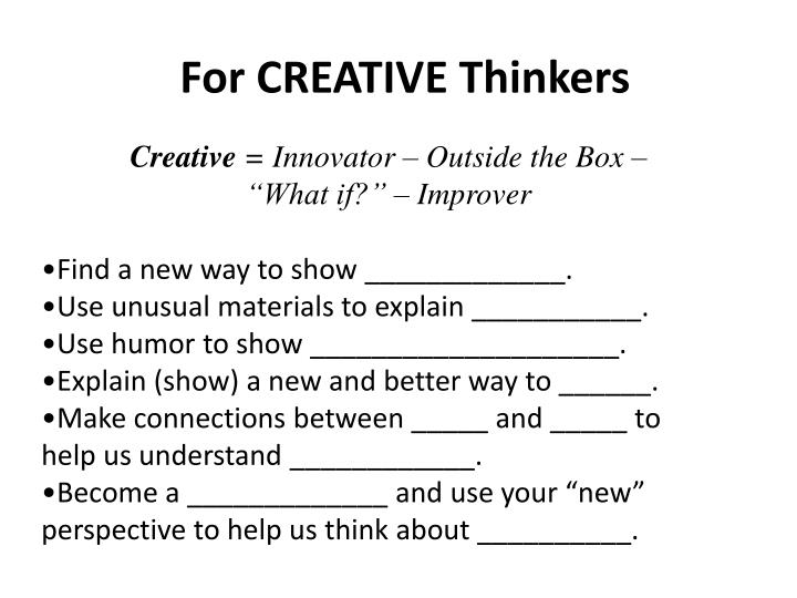For CREATIVE Thinkers