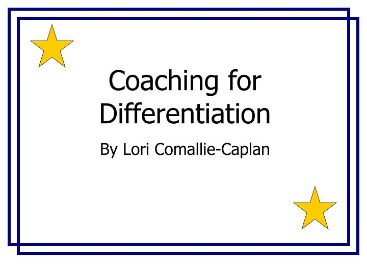 Coaching for Differentiation