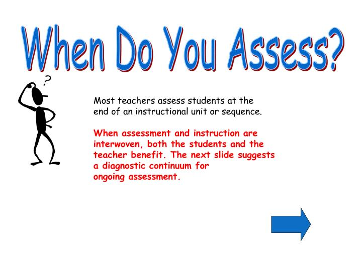 When Do You Assess?