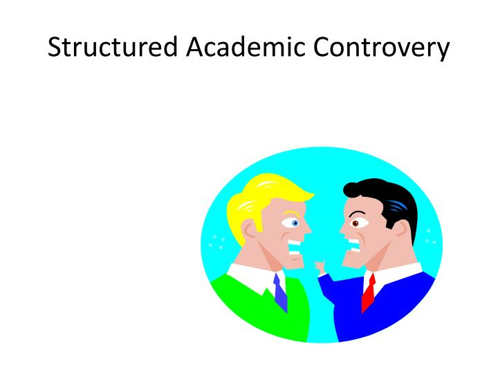 Structured Academic Controvery