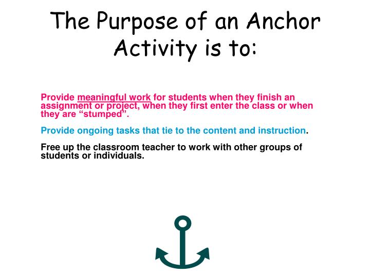 The Purpose of an Anchor Activity is to: