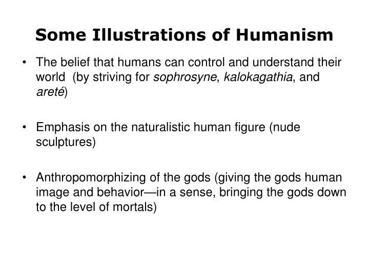 Some Illustrations of Humanism