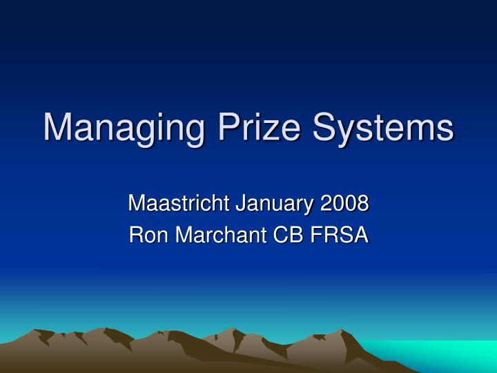 Managing Prize Systems