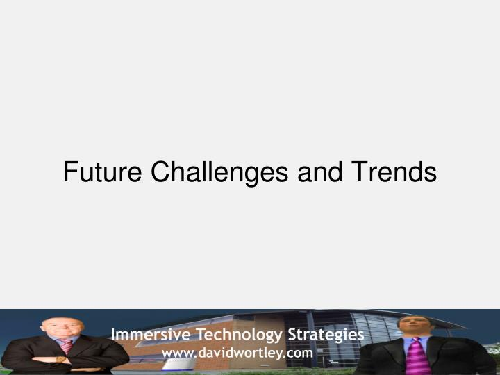 Future Challenges and Trends