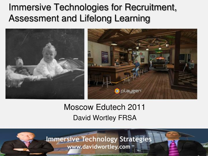 Immersive technologies for recruitment assessment and lifelong learning