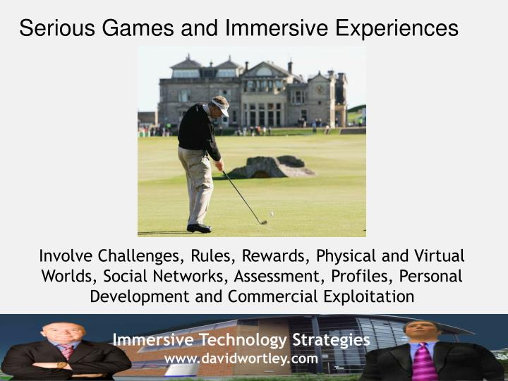 Serious Games and Immersive Experiences