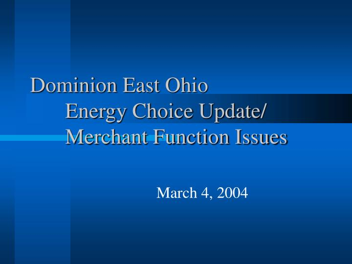 Dominion east ohio energy choice update merchant function issues