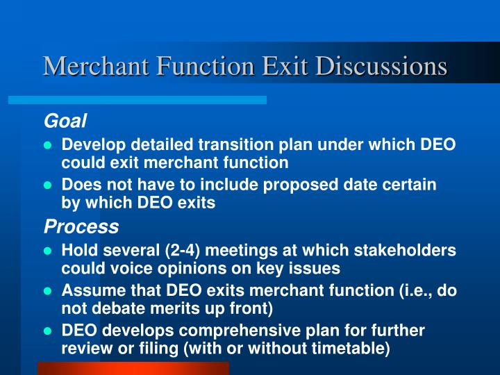 Merchant Function Exit Discussions