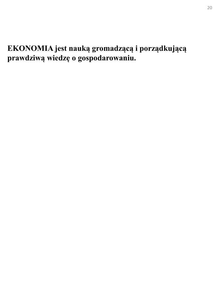 EKONOMIA jest nauk gromadzc i porzdkujc prawdziw wiedz o gospodarowaniu.